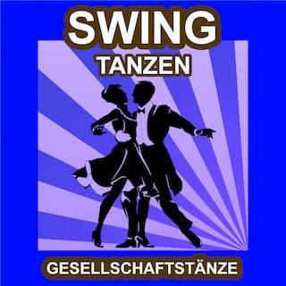 Swing Tanzen - Gesellschaftstänze - Die Schönsten Musik