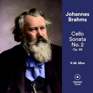 Brahms: Cello Sonata No. 2, Op. 99