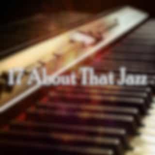 17 About That Jazz