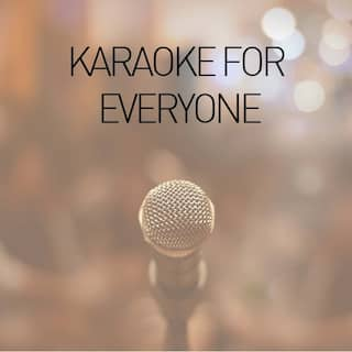 Karaoke for Everyone - An Eclectic Collection to Get the Party Started