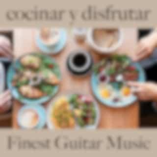 Cocinar y Disfrutar: Finest Guitar Music