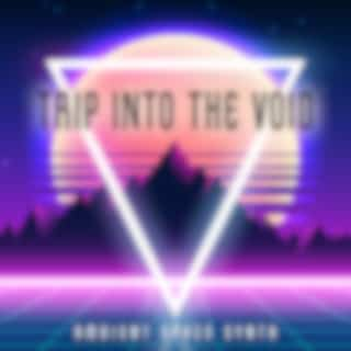 Trip into the Void (Ambient Space Synth Music for Office Work and Studying with Futuristic Vibe)
