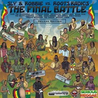 The Final Battle: Sly & Robbie vs Roots Radics