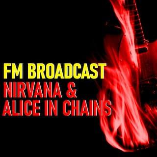 FM Broadcast Nirvana & Alice In Chains
