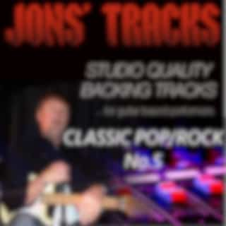 Classic Pop/Rock, Vol. 5 - Studio Quality Backing Tracks (For Guitar Based Performers)