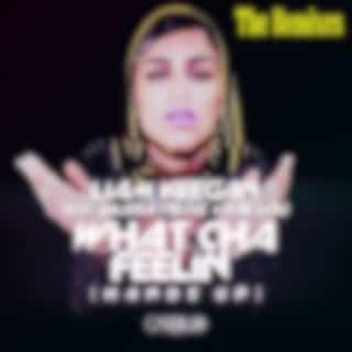 What Cha Feelin' (The Remixes) [feat. Julissa Veloz, Kae Lou]