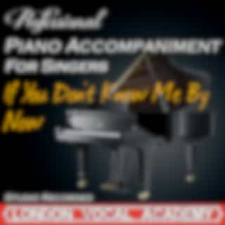 If You Don't Know Me By Now ('simply Red' Piano Accompaniment) [Professional Karaoke Backing Track]