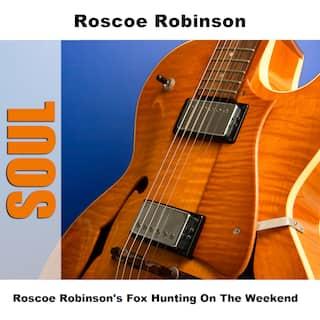 Roscoe Robinson's Fox Hunting On The Weekend
