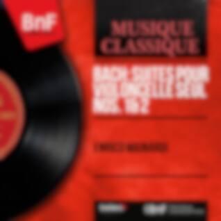 Bach: Suites pour violoncelle seul Nos. 1 & 2 (Mono Version)