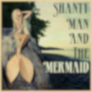 Shanty Man and the Mermaid: Songs of the Sea