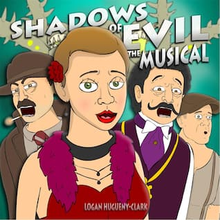 Shadows of Evil (The Musical)