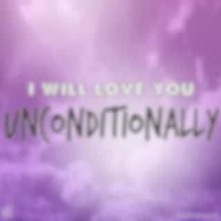 I Will Love You Unconditionally (Katie Perry Cover)