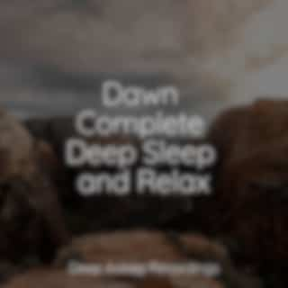 Dawn Complete Deep Sleep and Relax