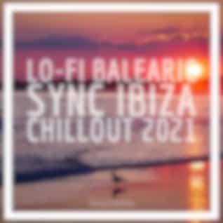 Lo-Fi Balearic Sync Ibiza Chillout 2021