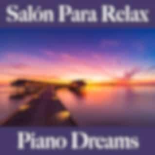 Salón Para Relax: Piano Dreams - Los Mejores Sonidos Para Relajarse