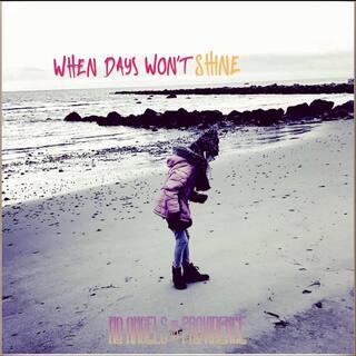 When Days Won't Shine