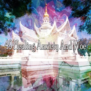 49 Healing Anxiety and Woe