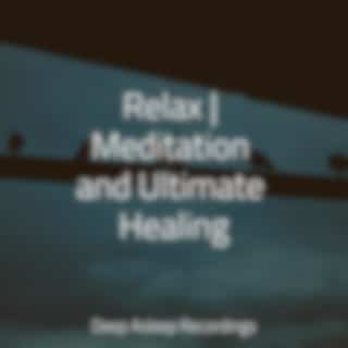 Relax | Meditation and Ultimate Healing