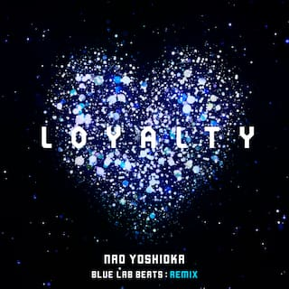Loyalty (Blue Lab Beats Remix)