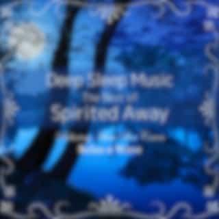 Deep Sleep Music - The Best of Spirited Away: Relaxing Music Box Covers