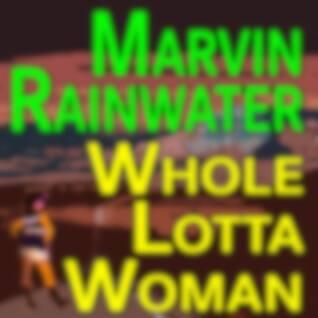 Marvin Rainwater Whole Lotta Woman
