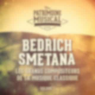 Les grands compositeurs de la musique classique : Bedřich Smetana, Vol. 1
