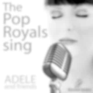 Pop Royals sing Adele and Friends