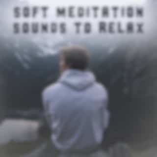 Soft Meditation Sounds to Relax – Relaxing Music, New Age Meditation, Stress Relief, Buddha Lounge