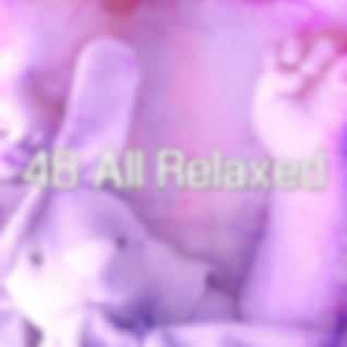 48 All Relaxed