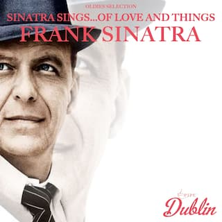 Oldies Selection: Sinatra Sings...of Love and Things