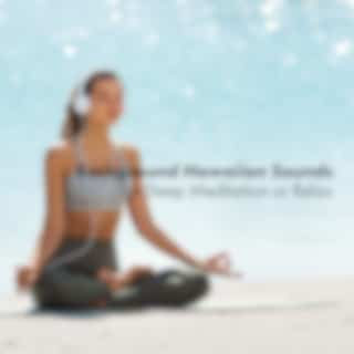 Background Hawaiian Sounds for Deep Meditation or Relax