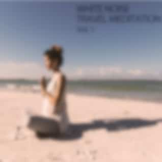 White Noise: Travel Meditation Vol. 1
