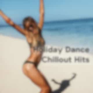 Holiday Dance Chillout Hits – 2021 Chill Out Electronic Music for Best Vacation Time Spending, Fun & Dance