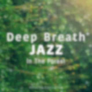 Deep Breath Jazz - In the Forest
