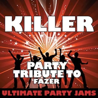 Killer (Party Tribute to Fazer)