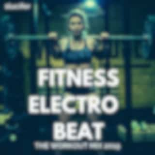 Fitness Electro Beat (The Workout Mix 2019)