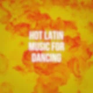 Hot Latin Music for Dancing