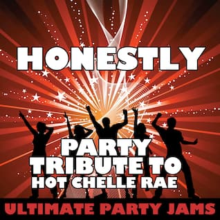 Honestly (Party Tribute to Hot Chelle Rae)