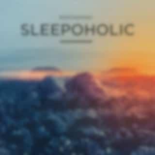 SLEEPOHOLIC