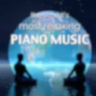 The World's Most Relaxing Piano Music - Relaxing Instrumental Meditation Songs and Relaxation with Romantic Spa Massage Music