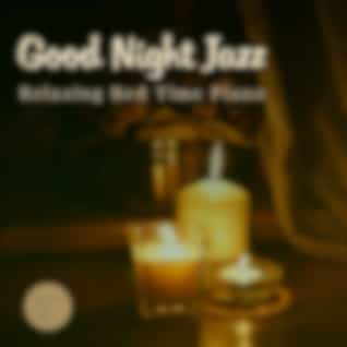 Good Night Jazz - Relaxing Bed Time Piano