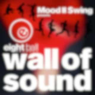Mood II Swing pres. Wall of Sound
