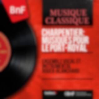 Charpentier: Musiques pour le Port-Royal (Stereo Version)