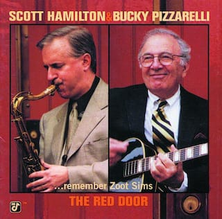 The Red Door - Scott Hamilton & Bucky Pizzarelli Remember Zoot Sims
