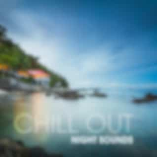 Chill Out Night Sounds – Soft Summer Songs to Relax, Chill Out 2017, Peaceful Music, Stress Relief