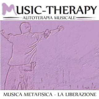 Music Therapy: la musica metafisica (La liberazione)