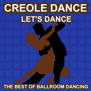 Creole Dance - Let's Dance - The Best of Ballroon Dancing and Lounge Music