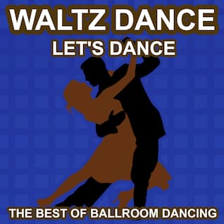 Waltz Dance - Let's Dance - The Best of Ballroon Dancing and Lounge Music