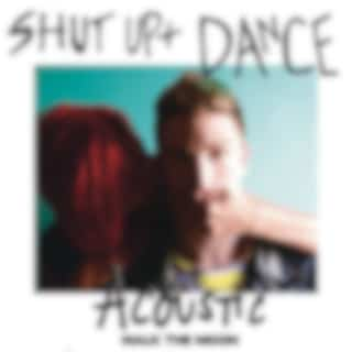 Shut Up And Dance (Live Acoustic - 2015)