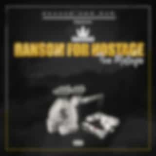Ransom For Hostage - The Mixtape